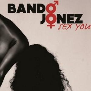 Bando jonez sex you mp3 pic 81