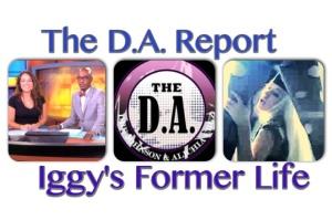 DA REPORT IGGY