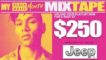 My Black Music Month Mixtape - Win $250